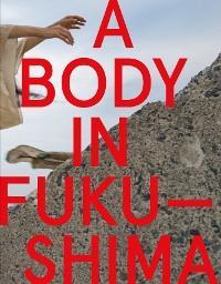 A Body in Fukushima photo №1