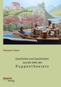 Geschichte und Geschichten aus der Welt des Puppentheaters Foto №1
