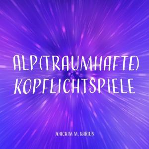 Alp(traumhafte) Kopflichtspiele Foto №1