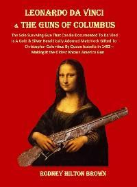 LEONARDO DA VINCI  & THE GUNS of COLUMBUS photo №1