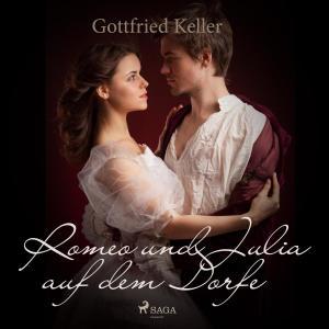 Romeo und Julia auf dem Dorfe (Ungekürzt) Foto №1