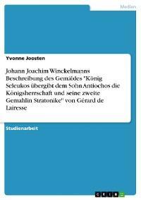 """Johann Joachim Winckelmanns Beschreibung des Gemäldes """"König Seleukos übergibt dem Sohn Antiochos die Königsherrschaft und seine zweite Gemahlin Stratonike"""" von Gérard de Lairesse Foto №1"""