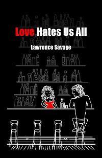 Love Hates Us All