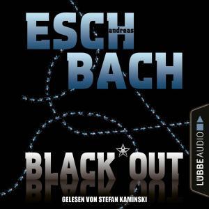 Black*Out - Black*Out-Trilogie, Teil 1 (Ungekürzt) Foto №1