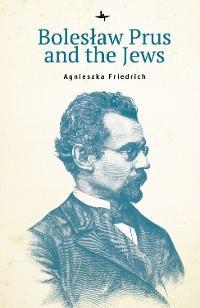 Bolesław Prus and the Jews photo №1