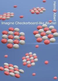 Imagine Checkerboard-like Atoms