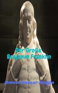 Der Große Benjamin Franklin