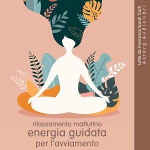 Rilassamento mattutino: Energia guidata per l'avviamento