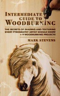 Intermediate Guide to Woodburning photo №1