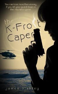 The K-Frost Caper