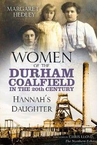 Women of the Durham Coalfield in the 20th Century photo №1