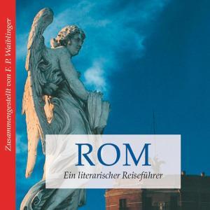 Rom - ein literarischer Reiseführer (Ungekürzt) Foto №1