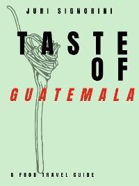 Taste of... Guatemala photo №1