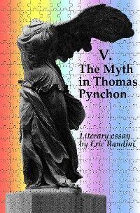 V. The Myth in Thomas Pynchon