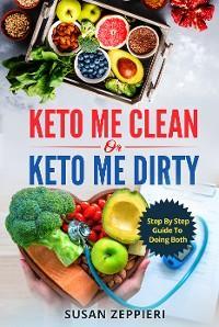 Keto me Clean or Keto me Dirty photo №1