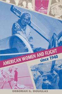 American Women and Flight since 1940 photo №1