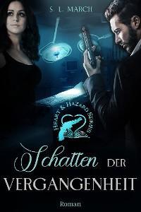 Heart & Hazard Series - Schatten der Vergangenheit, Bd. 2