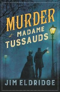 Murder at Madame Tussauds photo №1