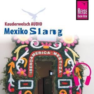 Reise Know-How Kauderwelsch AUDIO Mexiko Slang