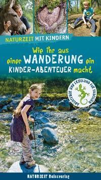 Naturzeit mit Kindern: Wie ihr aus einer Wanderung ein Kinder-Abenteuer macht Foto №1