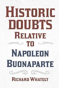Historic Doubts Relative to Napoleon Buonaparte photo №1