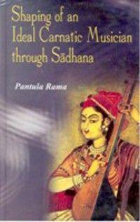 Shaping of an Ideal Carnatic Musician through Sadhana photo №1