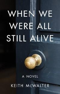 When We Were All Still Alive photo №1