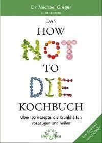 Das HOW NOT TO DIE Kochbuch Foto №1