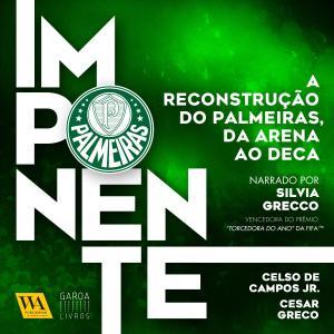 Imponente - A reconstrução do Palmeiras, da Arena ao Deca photo №1