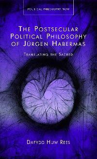 The Postsecular Political Philosophy of Jürgen Habermas Foto №1