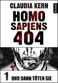 Homo Sapiens 404 Band 1: Und dann töten sie Foto №1