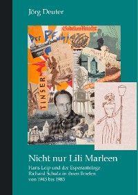 Nicht nur Lili Marleen Hans Leip und der Esperantologe Richard Schulz in ihren Briefen von 1943 bis 1983 Foto №1