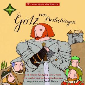 Weltliteratur für Kinder - Götz von Berlichingen von Johann Wolfgang von Goethe Foto №1