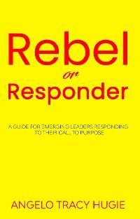 Rebel or Responder photo №1