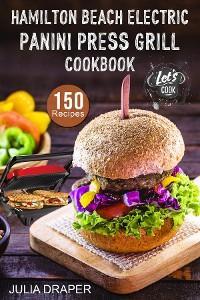 Hamilton Beach Electric Panini Press Grill Cookbook photo №1