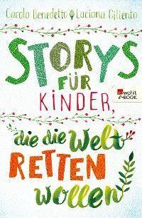 Storys für Kinder, die die Welt retten wollen Foto №1