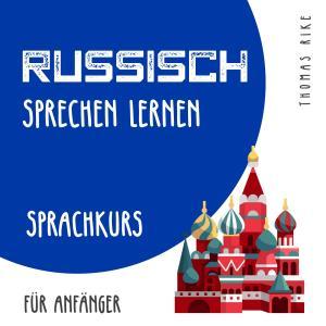 Russisch sprechen lernen (Sprachkurs für Anfänger) Foto №1