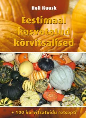 Eestimaal kasvatatud kõrvitsalised. 100 kõrvitsatoidu retsepti Foto №1