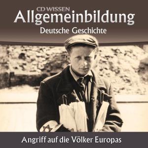 Deutsche Geschichte - Angriff auf die Völker Europas Foto №1