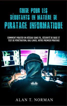 Guide Pour Les Débutants En Matière De Piratage Informatique Foto №1
