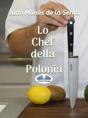 Lo Chef Della Polonia Foto №1