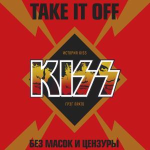 Take It Off: история Kiss без масок и цензуры photo №1