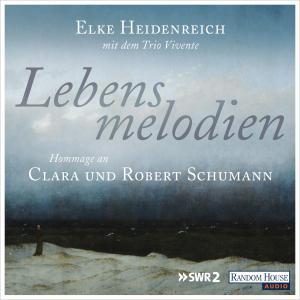 Lebensmelodien - Eine Hommage an Clara und Robert Schumann Foto №1