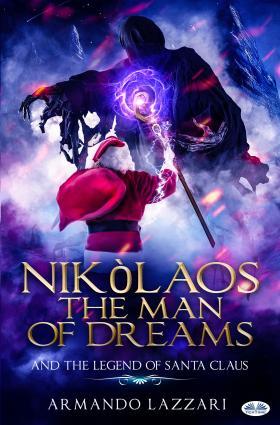 Nikolaos The Man Of Dreams ...and The Legend Of Santa Claus photo №1