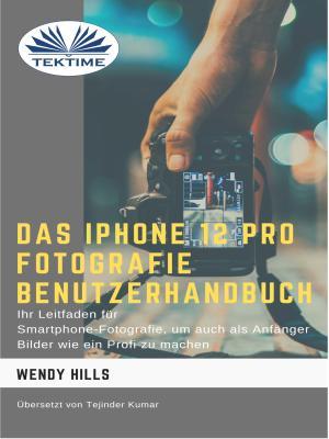 Das IPhone 12 Pro Fotografie Benutzerhandbuch Foto №1