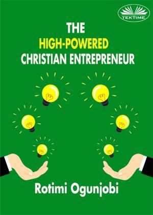 The High-Powered Christian Entrepreneur
