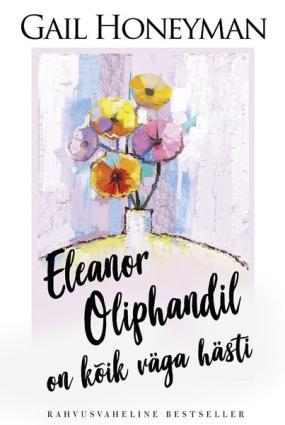 Eleanor Oliphandil on kõik väga hästi photo №1