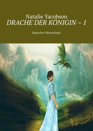 Drache der Königin–1. Magischer Minnesänger Foto №1