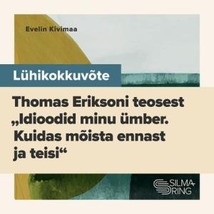 """Lühikokkuvõte Thomas Eriksoni teosest """"Idioodid minu ümber"""" photo №1"""