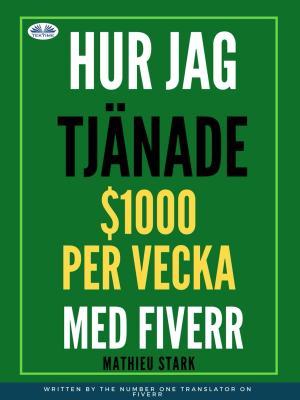 Hur Jag Tjänade $1000 Per Vecka Med Fiverr Foto №1